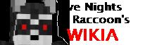 Five Nights at Raccoon's Wikia