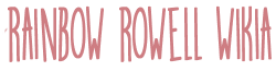 Rainbow Rowell Wiki