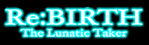 Rebirth-the-lunatic-taker-logo-neg