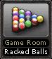 Game Room Racked Balls