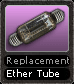 Replacement Ether Tube