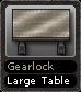 Gearlock Large Table