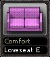 Comfort Loveseat E