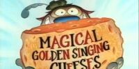 Magical Golden Singing Cheeses