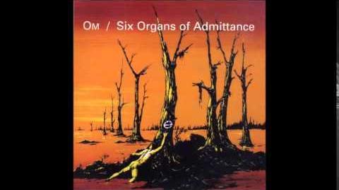 Om Six Organs Of Admittance FULL ALBUM Split