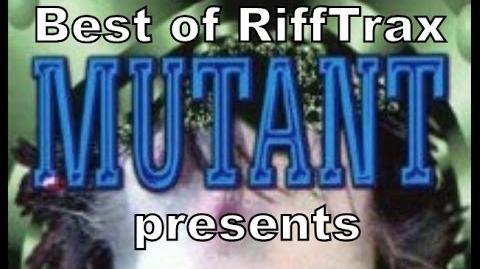 Best of RiffTrax Mutant