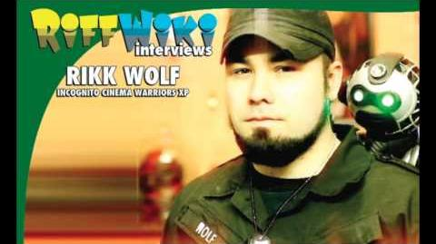 RiffWiki Interviews: Rikk Wolf - Incognito Cinema Warriors XP (2015 Audio)