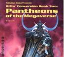 Pantheons of the Megaverse