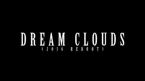 Dream Clouds (2016 Reboot) Full Movie