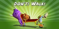 Don't! Walk!