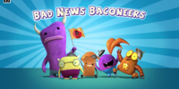 Bad News Baconeers