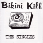 Bikini Kill The Singles