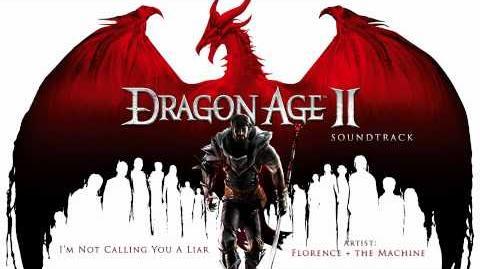 I'm Not Calling You A Liar - Dragon Age 2 Soundtrack