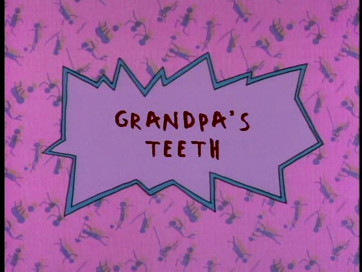 Grandpa S Teeth Rugrats Wiki Fandom Powered By Wikia
