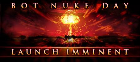 Bot Nuke Day launch
