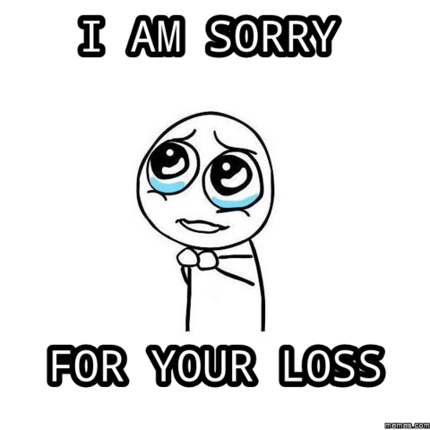 File:I'm sorry for your loss.png