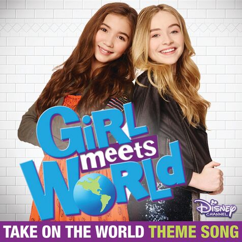 File:Girl-Meets-World-Theme-Song-Take-On-The-World1.jpg