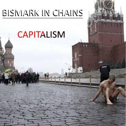 File:Bismark In Chains - Capitalism.jpg