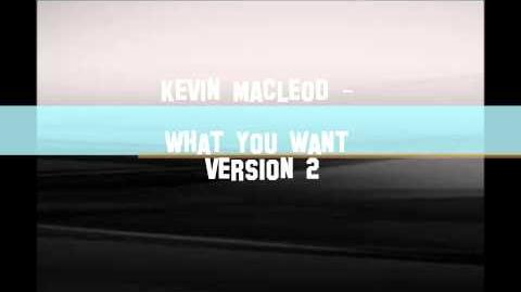 Kevin MacLeod - What you want Version 2 (HD)