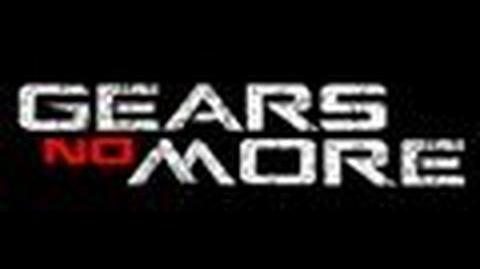 Gears No More Part 5