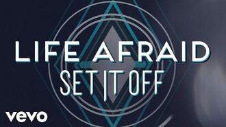 Set It Off - Life Afraid (Lyric Video)