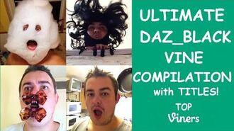 Ultimate Daz Black Vine Compilation w Titles - All Daz Black Vines (556 Vines) - Top Viners ✔