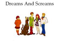 Dreams And Screams