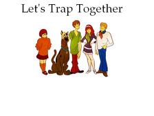Let's Trap Together