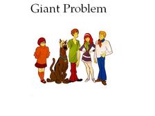 Giant Problem