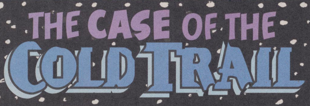 File:The Case of the Cold Trail title card.png