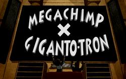 Megachimp X Giganto-tron