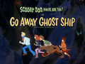 Go Away Ghost Ship title card.png