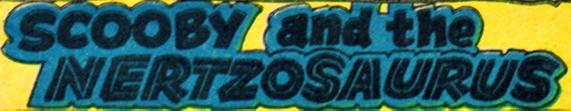 File:Scooby and the Nertzosaurus title card.jpg