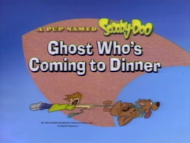 Ghost Who's Coming to Dinner title card