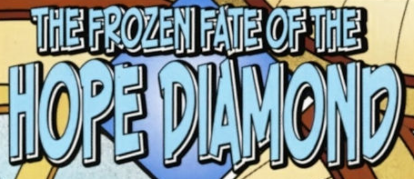 File:The Frozen Fate of the Hope Diamond title card.png