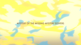 Mystery of the Missing Mystery Solvers title card
