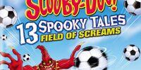 Scooby-Doo! 13 Spooky Tales: Field of Screams