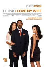 2007 - I Think I Love My Wife Movie Poster
