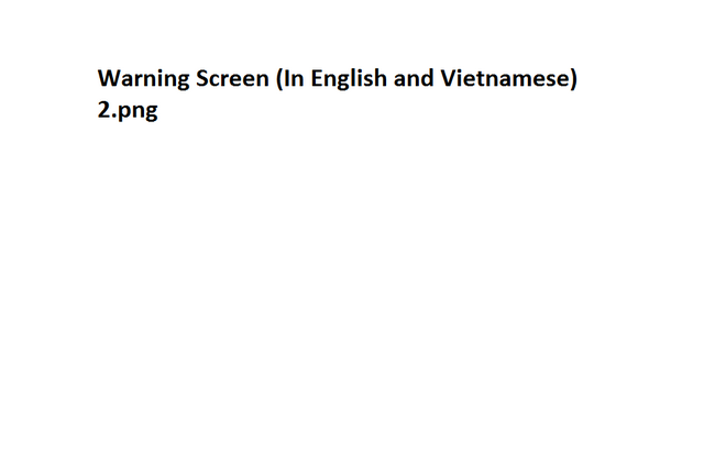 File:Warning Screen (In English and Vietnamese) 2.png