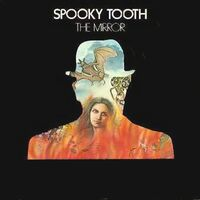 Spooky Tooth - The Mirror(2)