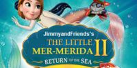 The Little Mer-Merida II: Return to the Sea