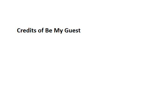 File:Credits of Be My Guest.png