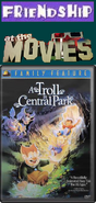 Friendship At The Movies - A Troll In Central Park