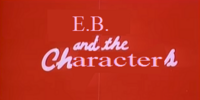 E.B. and the Characters (TV spoof)