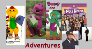 Barney and Full House' Adventures (SuperMalechi's Version)