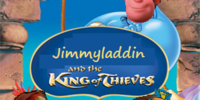 Jimmyladdin and the King of Thieves
