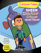 Sheen and the Quitter Critter Quad Squad