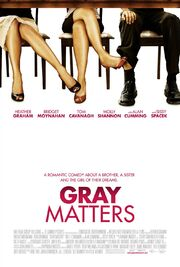 2007 - Gray Matters Movie Poster