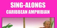 Character Sing-Alongs: Caribbean Amphibian