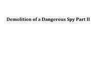 Demolition of a Dangerous Spy Part II